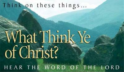 Pack of Tracts - What Think Ye of Christ? (50 Tracts)