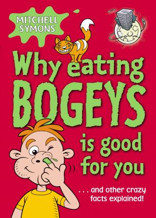 Why Eating Bogeys is Good for You