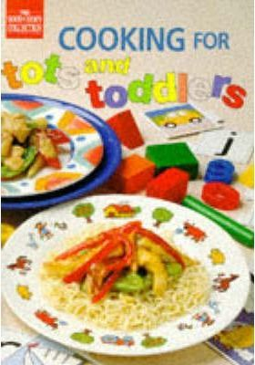 Cooking for Tots and Toddlers