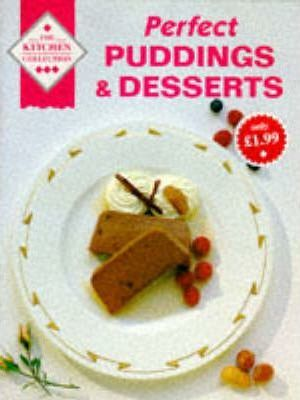 Perfect Puddings and Desserts