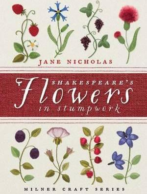 Shakespeare's Flowers in Stumpwork Cover Image