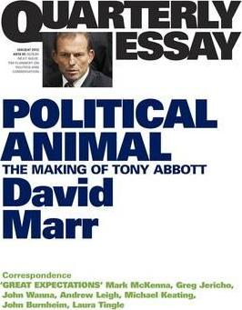 Political Animal: The Making Of Tony Abbott: Quarterly Essay47
