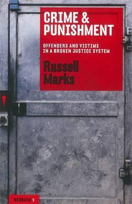 Crime & Punishment: Offenders And Victims In A Broken Justice System: Redbacks