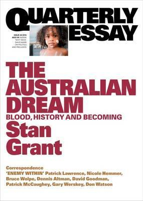 The Australian Dream: Blood, History and Becoming: Quarterly Essay 64