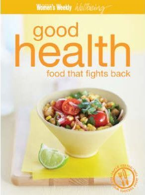 Good Health - Food That Fights Back