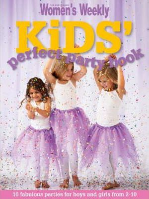 Kids' Perfect Party Book