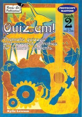 Quiz-Em! Thematic Quizzes and Research Activities for Primary Students