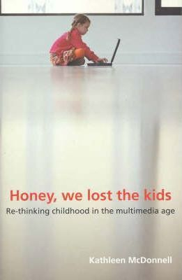 Honey We Lost the Kids : Kathleen McDonnell : 9781864033052