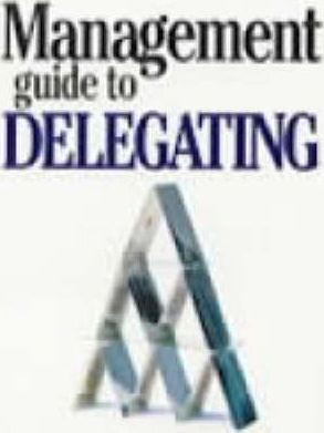 Management Guide to Delegating