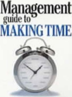 Management Guide to Making Time
