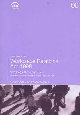 1996 Australian Workplace Relations Act with Regulations and Rules