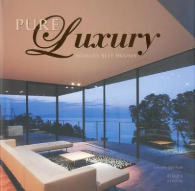 Pure Luxury: World's Best Houses