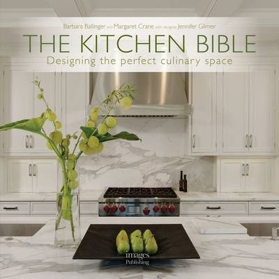The kitchen bible jennifer gilmer 9781864705515 the kitchen bible designing the perfect culinary space malvernweather Gallery