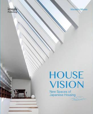 House Vision: New Spaces for Japanese Residential Cover Image