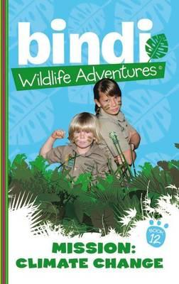 Bindi Wildlife Adventures 12: Mission Climate Change Cover Image