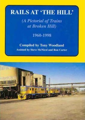 Rails at the Hill: a Pictorial of Trains at Broken Hill