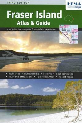 Fraser Island Atlas and Guide 2009 : Maps Staff Hema