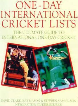 One-Day International Cricket Lists : the Ultimate Guide to International One-Day Cricket