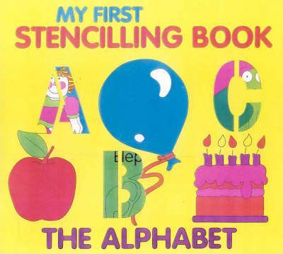 My First Stencilling Book: the Alphabet
