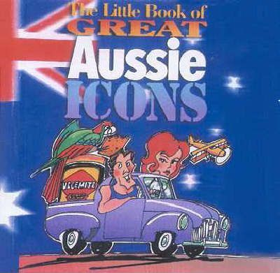 The Little Book of Great Aussie Icons