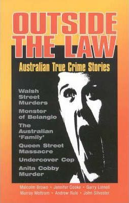 Outside the Law : Australian True Crime Stories