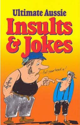 Ultimate Aussie Insults and Jokes