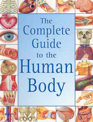 The Complete Guide to the Human Body