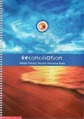 Reconciliation-middle Primary, Teacher's Resource
