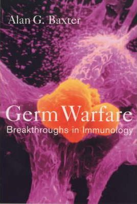 Germ Warfare: Breakthroughs in Immunology