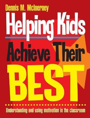 Helping Kids Achieve Their Best: Understanding and Using Motivation in the Classroom