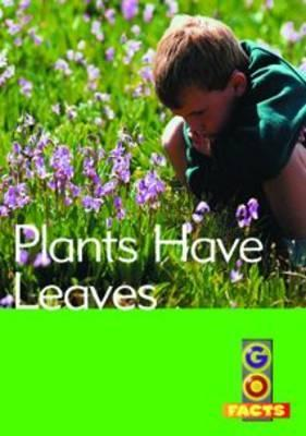 Plants Have Leaves