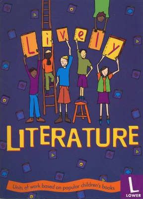 Lively Literature: Lower Primary