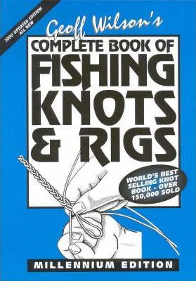 Complete Book of Fishing Knots and Rigs