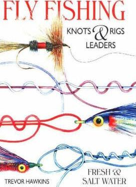 Flyfishing Knots and Rigs Leaders