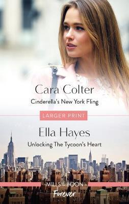 Cinderella's New York Fling/Unlocking the Tycoon's Heart