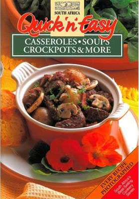 Quick 'n Easy Casseroles, Soups, Crockpots & More