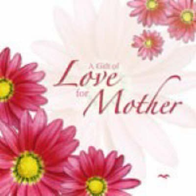 A Gift of Love for Mother