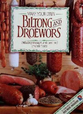 Make your own biltong and droewors