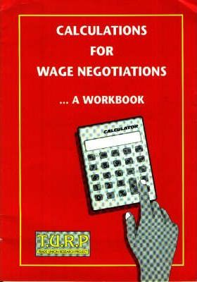 Calculations for Wage Negotiations: ... a Workbook