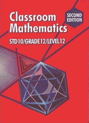 Classroom Mathematics: Gr 12 Level 12