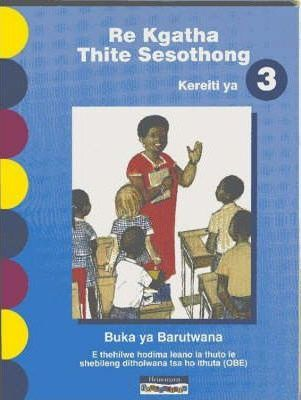 Re Kgatha Thite Sesothong: Gr 3: Learner's Book