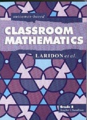 Classroom Mathematics: Gr 8: Teacher's Guide