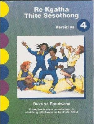 Re Kgatha Thite Sesothong: Gr 4: Learner's Book