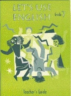 Let's Use English: Gr 7: Teacher's Guide