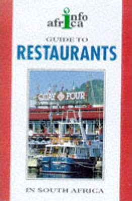 A Guide to Restaurants in South Africa 1998-99