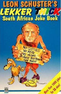 The Leon Schuster's Lekker Thick South African Joke Book