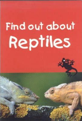 Find out about Reptiles