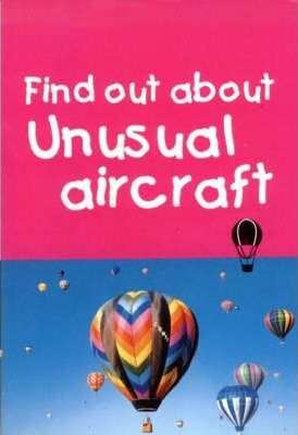 Find Out About Unusual Aircraft