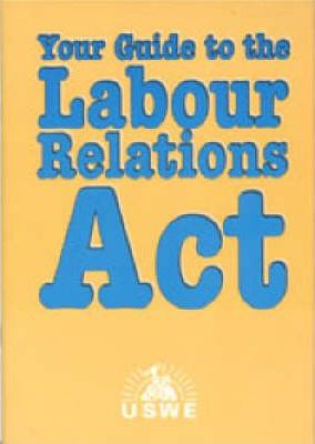 Changing Lives: Reader: Your Guide to the Labour Relations Act