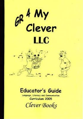 My Clever Language, Literacy & Communication: Gr 4: Educator's Guide